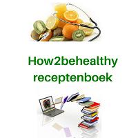 How2behealthyRecepten (1) (1)